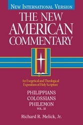 Philippians, Colossians, Philemon - An Exegetical and Theological Exposition of Holy Scripture ebook by Richard  R. Melick