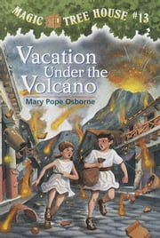 Magic Tree House #13: Vacation Under the Volcano ebook by Mary Pope Osborne,Sal Murdocca