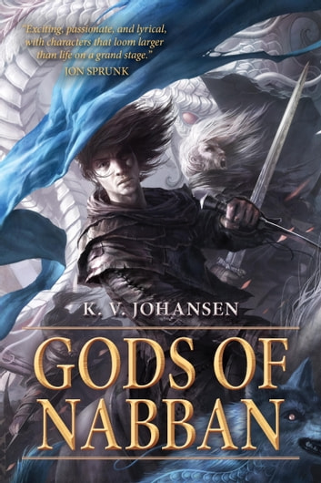Gods of Nabban ebook by K. V. Johansen