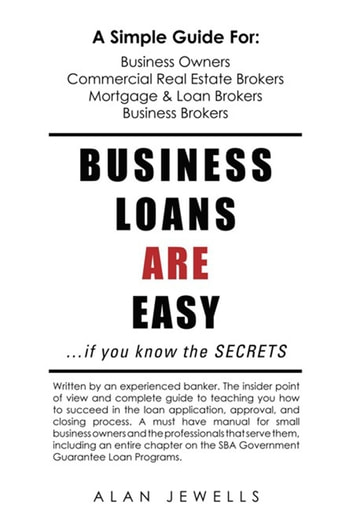 Business Loans Are Easy. . .If You Know the Secrets - If You Know the Secrets ebook by Alan Jewells