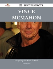 Vince McMahon 33 Success Facts - Everything you need to know about Vince McMahon ebook by Judith Whitney