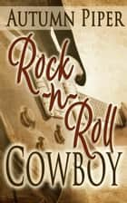 Rock-n-Roll Cowboy - Sons of Country, #1 ebook by Autumn Piper