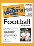 The Complete Idiot's Guide to Football, 2nd Edition eBook by Joe Theismann, Brian Tarcy