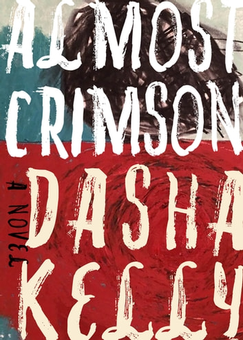 Almost Crimson ebook by Dasha Kelly