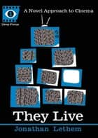 They Live ebook by Jonathan Lethem, Sean Howe