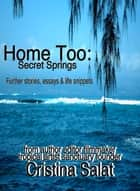 Home Too: Secret Springs ebook by Cristina Salat
