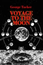 Voyage to the Moon ebook by George Tucker, Ron Miller