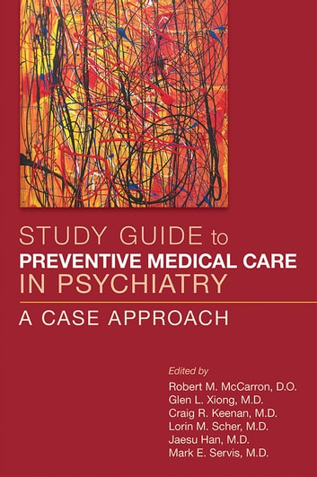 Study Guide to Preventive Medical Care in Psychiatry - A Case Approach ebook by