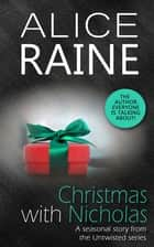 Christmas with Nicholas - An Untwisted short story ebook by Alice Raine