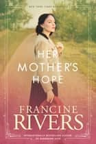 Her Mother's Hope ebook by