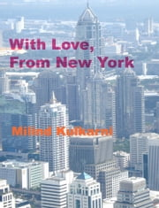 With Love, From New York ebook by Milind M. Kulkarni