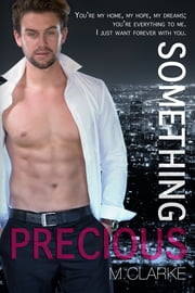 Something Precious (Book 5) ebook by M. Clarke