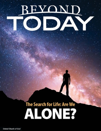 Beyond Today: The Search for Life: Are We Alone? ebook by United Church of God
