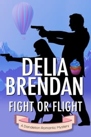 Fight or Flight ebook by Delia Brendan