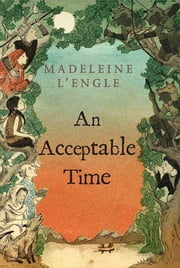 An Acceptable Time ebook by Madeleine L'Engle