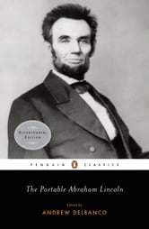 The Portable Abraham Lincoln ebook by Abraham Lincoln