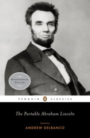 The Portable Abraham Lincoln ebook by Abraham Lincoln,Andrew Delbanco,Andrew Delbanco