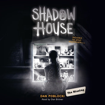 Shadow House #4: The Missing audiobook by Dan Poblocki
