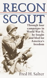 Recon Scout - Story of World War II ebook by Fred H. Salter