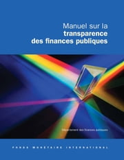 Manual on Fiscal Transparency (EPub) ebook by International Monetary Fund