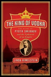 The King of Vodka ebook by Linda Himelstein