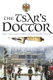 The Tsar's Doctor ebook by Mary McGrigor