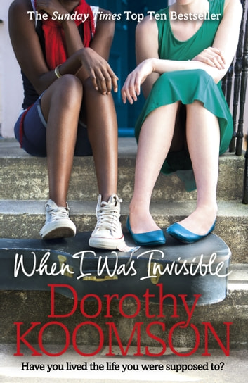 When I Was Invisible ebook by Dorothy Koomson