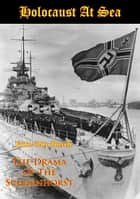 Holocaust At Sea: The Drama Of The Scharnhorst ebook by Fritz-Otto Busch