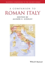 A Companion to Roman Italy ebook by Alison E. Cooley