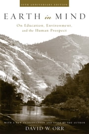 Earth in Mind - On Education, Environment, and the Human Prospect ebook by David W. Orr