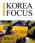 Korea Focus - July 2014 ebook by The Korea Foundation