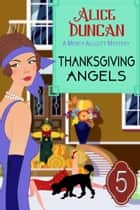Thanksgiving Angels (A Mercy Allcutt Mystery, Book 5) - Historical Cozy Mystery ekitaplar by Alice Duncan