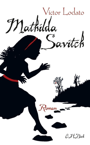 Mathilda Savitch - Roman ebook by Victor Lodato