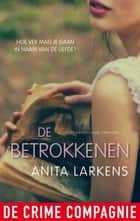 De betrokkenen ebook by Anita Larkens