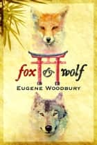 Fox and Wolf ebook by Eugene Woodbury