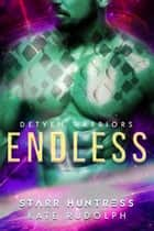 Endless ebook by Kate Rudolph, Starr Huntress