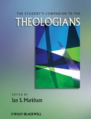 The Student's Companion to the Theologians ebook by Ian S. Markham