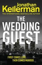 The Wedding Guest - (Alex Delaware 34) ebook by Jonathan Kellerman