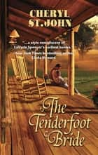 The Tenderfoot Bride ebook by Cheryl St.John