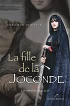 La fille de la Joconde 02 : Les princes rebelles ebook by Christiane Duquette