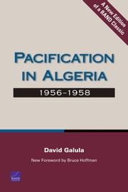 Pacification in Algeria, 1956-1958 ebook by David Galula