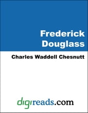 Frederick Douglass ebook by Chesnutt, Charles Waddell
