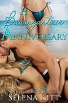 A Baumgartner Anniversary ebook by Selena Kitt