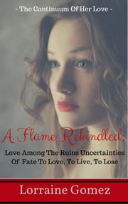 A Flame Rekindled 2 (Christian Clean Romance Stories) ebook by Lorraine Gomez