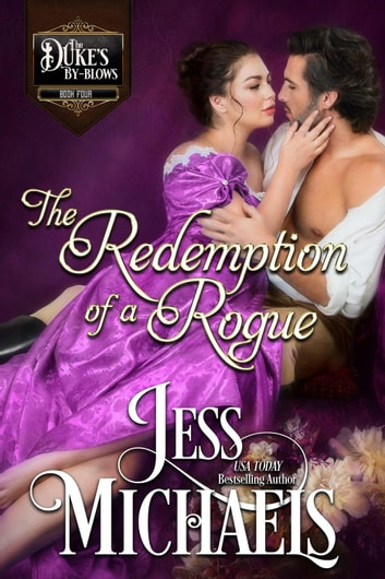 The Redemption of a Rogue - The Duke's By-Blows, #4 ebook by Jess Michaels