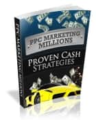 PPC Marketing Millions ebook by Anonymous