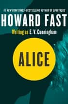 Alice ebook by Howard Fast