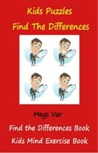 Kids Best Puzzle Book: Find The Differences ebook by Megs Var