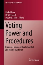 Voting Power and Procedures - Essays in Honour of Dan Felsenthal and Moshé Machover ebook by Rudolf Fara,Dennis Leech,Maurice Salles