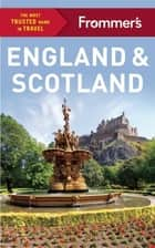 Frommer's England and Scotland ebook by Stephen Brewer, Jason Cochran, Lucy Gillmore,...